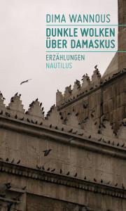 Cover Dima Wannous: Dunkle Wolken über Damaskus